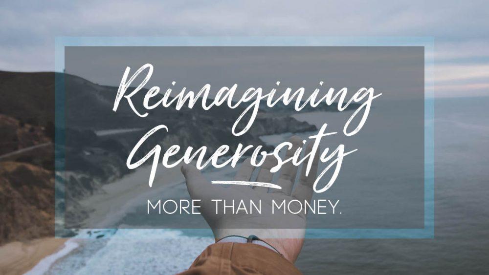 Reimagining Generosity